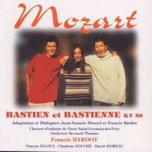 Wolfgang Amadeus Mozart : Bastien Et Bastienne