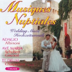 Musiques Nuptiales : Adagio, Te Deum, Ave Maria...