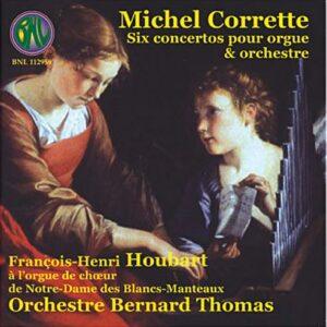 Corrette : Six concertos pour orgue. Houbart, Thomas.