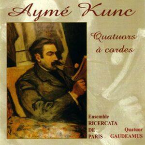 Kunc : Quatuors à cordes n° 1, en sol mineur & n° 2, en la mineur