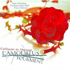 Machaut : L'Amoureus tourment. Mauillon