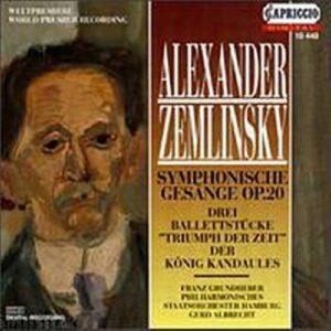 Alexander von Zemlinsky : Symphonische Gesänge - Triumph - König
