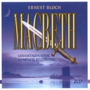 Ernest Bloch : Macbeth
