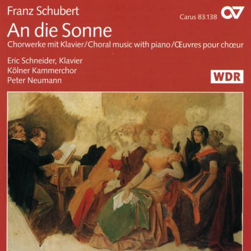 Schubert : An die Sonne (Œuvres pour chœur et piano)