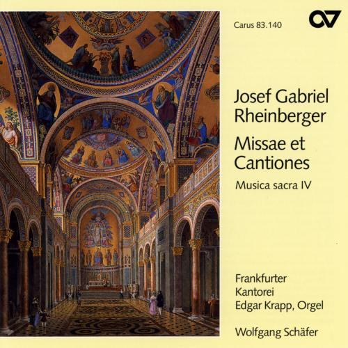 Rheinberger : Musique sacrée IV - Missae et Cantiones