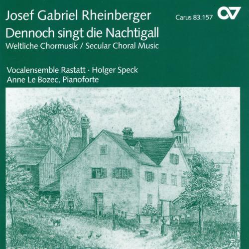 Rheinberger : Musique chorale profane I - Dennoch singt die Nachtigall
