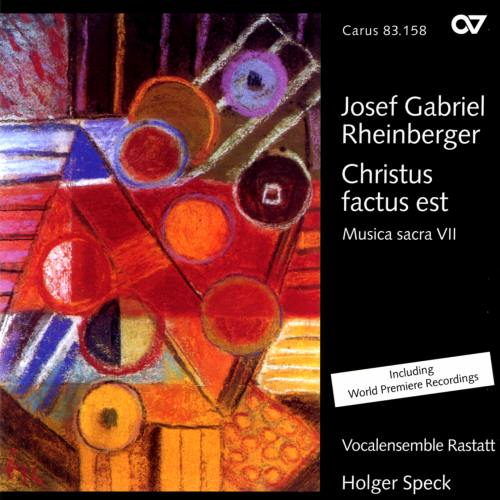 Rheinberger : Musique sacrée VII - Christus factus est