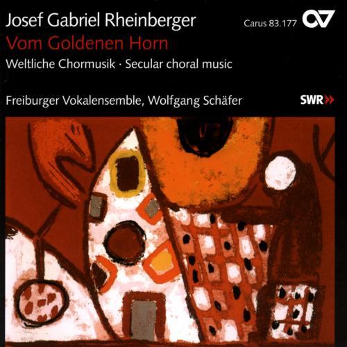Rheinberger : Musique chorale profane II - Vom Goldenen Horn