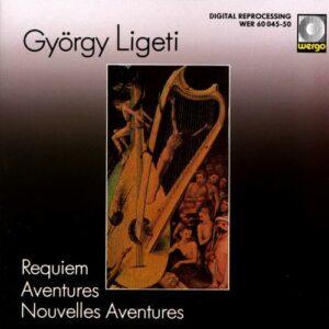 Ligeti : Requiem, Aventures…