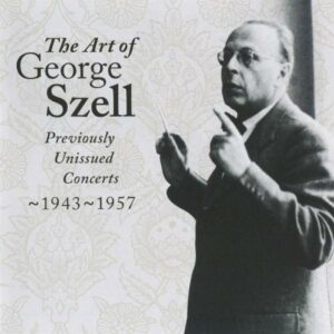 George Szell : Previously unissued concerts 1943-1957 vol. 1.