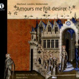 Amours me fait desirer. Œuvres de Machaut, Landini, Wolkenstein. Alta Musica, Böhm.