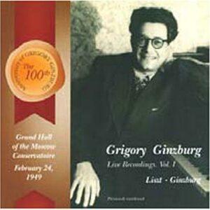 Grigory Ginzburg : Live Recordings, Vol. 1 : Liszt, Ginzburg