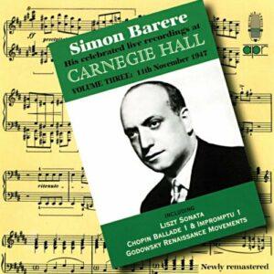 Simon Barere : Live Recordings at Carnegie Hall, Vol. 3.