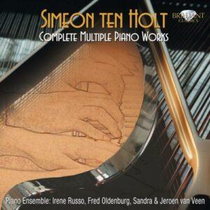 Simeon ten Holt : Œuvres pour piano multiple (Intégrale)