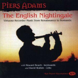 Piers Adams : The English Nightingale. Musique de virtuosité pour flûte à bec.