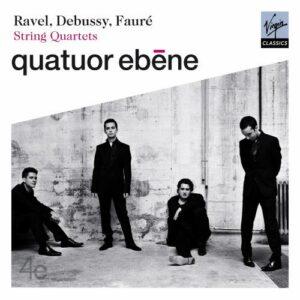 Quatuor Ebene : Ravel, Debussy, Fauré.