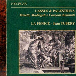 Lassus, Palestrina : Motetti, Madrigali e Canzoni diminuiti