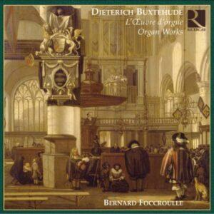 Buxtehude : L'Œuvre pour orgue. Foccroulle.