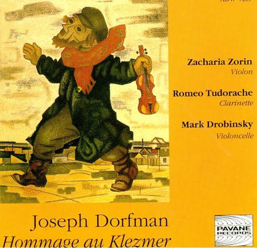 Dorfman, Joseph : Hommage to Klezmer. Zorin/Tudorache/Drobinsky.