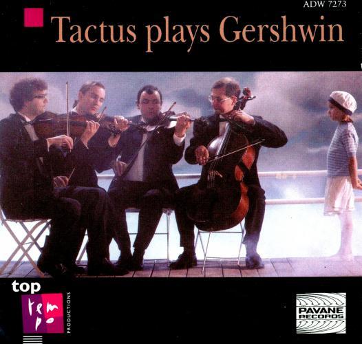 Gershwin : Arrangements for string Quartets. Tactus String Quartet.