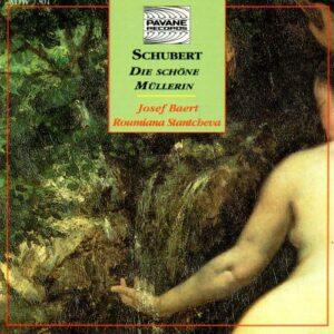 Schubert : Die Schöne Müllerin. Baert/Stantcheva.