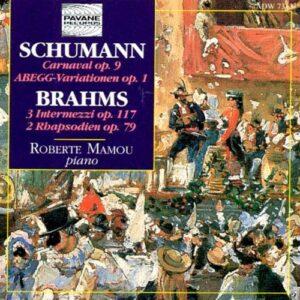 Schumann/Brahms : Carnaval/Abegg Var./Intermezzi. Mamou, R.