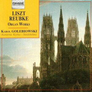 Liszt/Reubke : Organ works. Golebiowski, K.