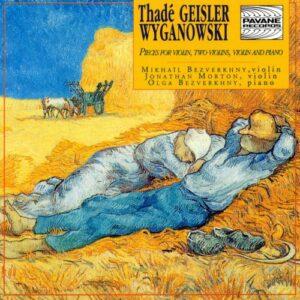 Wyganowski, Thade Geisler : Works for violin, two violins & piano. Bezverkhny/Morton.
