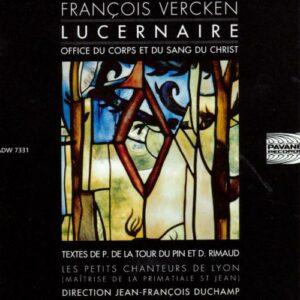 Vercken, Francois : Lucernaire/Office du Corps et du Sang du Christ. Petits Chanteurs de Lyon/Duchamps.