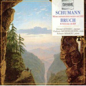 Schumann/Bruch : Märchenerzählungen op.132/8 Stücke op.83. Lethiec/Mendelssohn/Mamou.