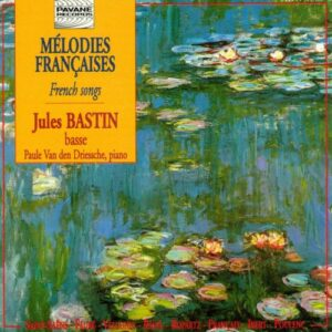 St Saens/Faure/Ravel/Ibert/Poulenc : Mélodies Francaises. Bastin, J./Van den Driessche.