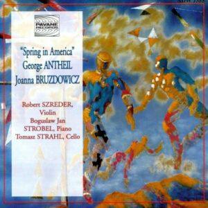 Bruzdowicz/Antheil : Works for violin & piano/Trio. Szreder/Strobel/Strahl.