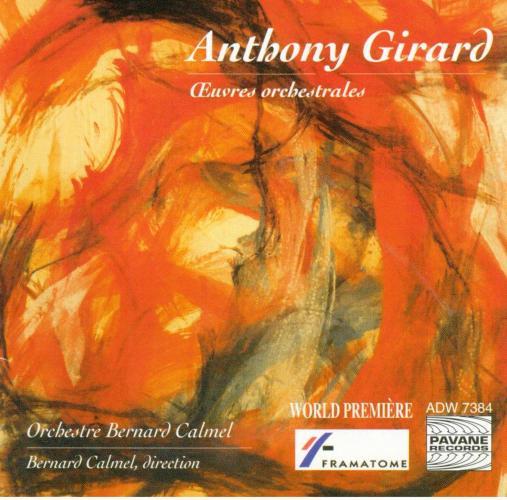 Girard, Anthony : Orchestral works. Orchestre Bernard Calmel.