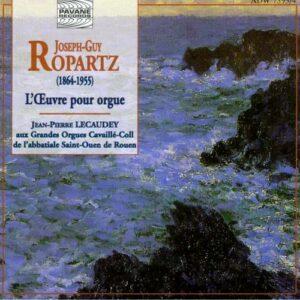Ropartz, Joseph-Guy : Complete organ works. Lecaudey, J.P.
