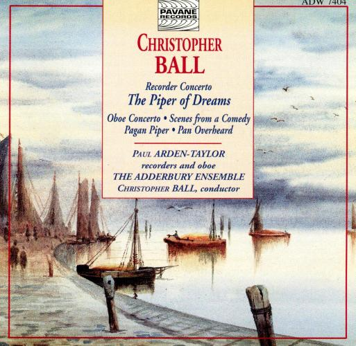 Ball, Christopher : Recorder concerto The piper of dreams. Arden-Taylor/Adderbury Ensemble.