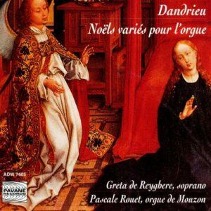 Dandrieu : Noëls variés pour l'orgue. de Reyghere/Rouet.