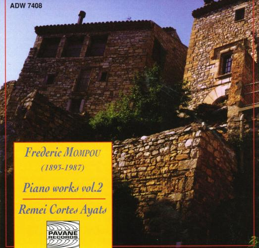 Mompou, Frederic : Piano works vol. 2. Cortes Ayats, R.