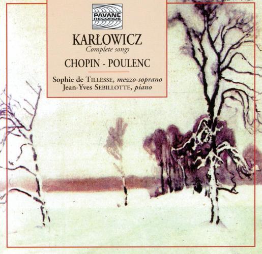 Karlowicz/Chopin/Poulenc : Complete songs. de Tillesse/Sebillotte.