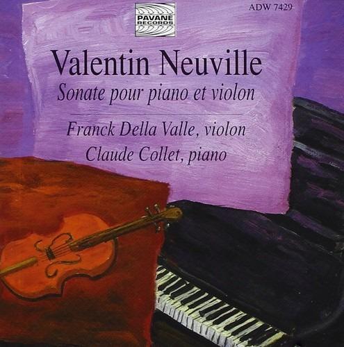 Neuville, Valentin : Sonata for violin & piano/Pieces. Della Valle/Collet.