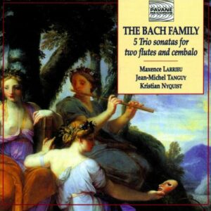 Bach Family : 5 trio sonatas for two flutes & cembalo. Larrieu/Tanguy/Nyquist.