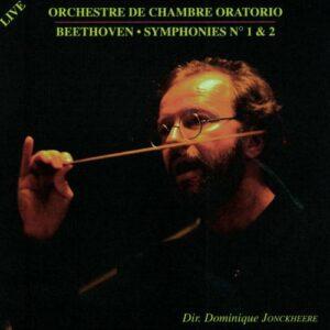 Beethoven : Symphonies Nos. 1 & 2. Oratorio C.O., Jonckheere.