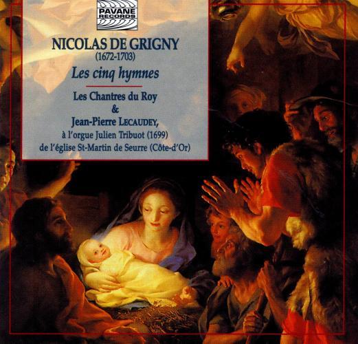 De Grigny, Nicolas : 5 hymnes (1699). Chantres du Roy/Lecaudey.