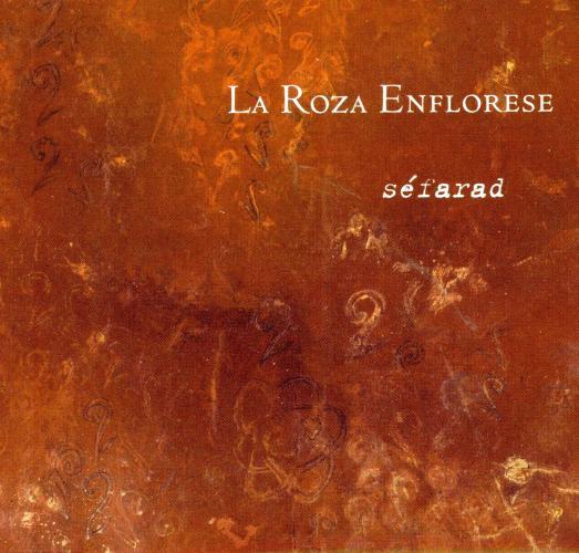 Séfarad : Chants judéo-espagnols. La Roza Enflorese.