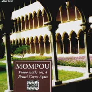 Mompou, Frederic : Piano works vol. 4. Cortes Ayats, R.