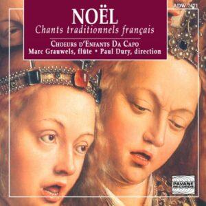 NOEL : Chants traditionnels français. Da Capo Children Choir.
