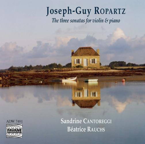 Ropartz, Joseph-Guy : The three sonatas for violin and piano. Cantoreggi/Rauchs.