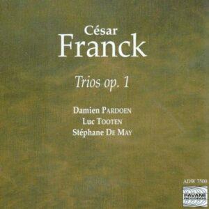 Franck, Cesar : Trios op. 1. Pardoen/Tooten/De May.