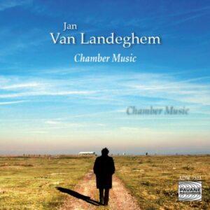 Van Landeghem, Jan : Chamber Music. Spanoghe/Van Landeghem.