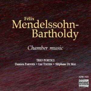 Mendelssohn : Chamber Music. Trio Portici.