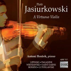 Piotr Jasiurkowski : A Virtuoso Violin. Œuvres de Lipinski, Paganini, Wieniawski, Saint-Saëns…